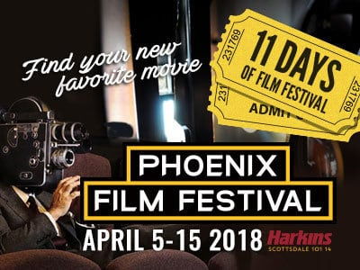 PHOENIX FILM FESTIVAL KICKS OFF THIS WEEK!