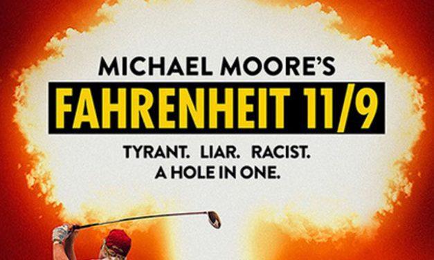 Fahrenheit 11/9 – Movie Review